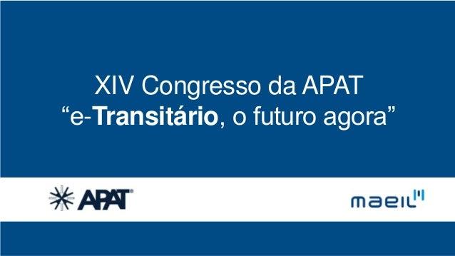"""XIV Congresso da APAT """"e-Transitário, o futuro agora"""""""