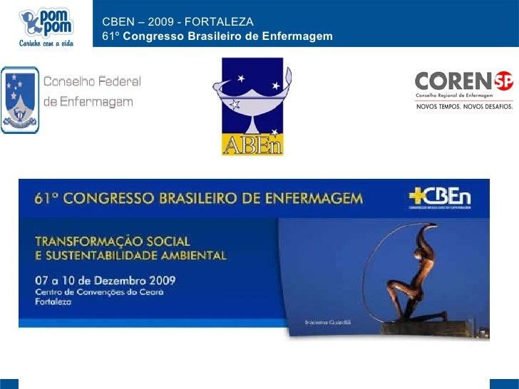 CBEN – 2009 - FORTALEZA 61º Congresso Brasileiro de Enfermagem