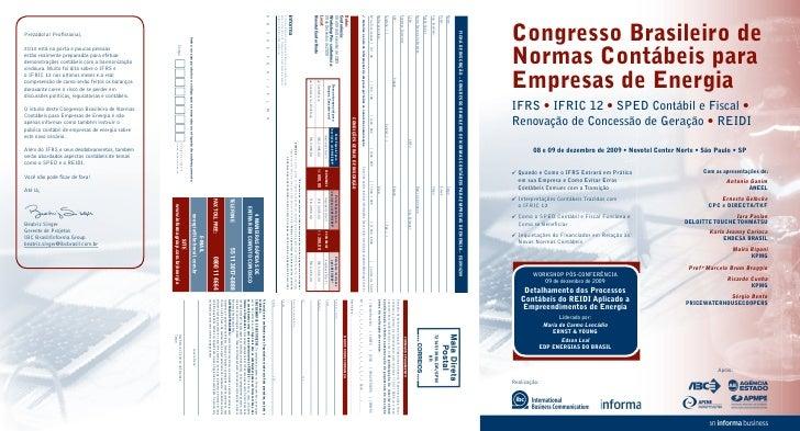 Congresso Brasileiro de Normas Contábeis para Empresas de Energia IFRS • IFRIC 12 • SPED Contábil e Fiscal • Renovação de ...