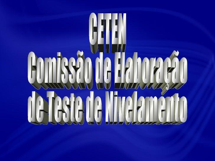 CETEN  Comissão de Elaboração  de Teste de Nivelamento