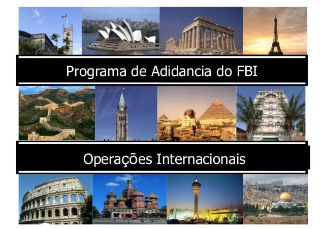 1 Programa de Adidancia do FBI Operações Internacionais