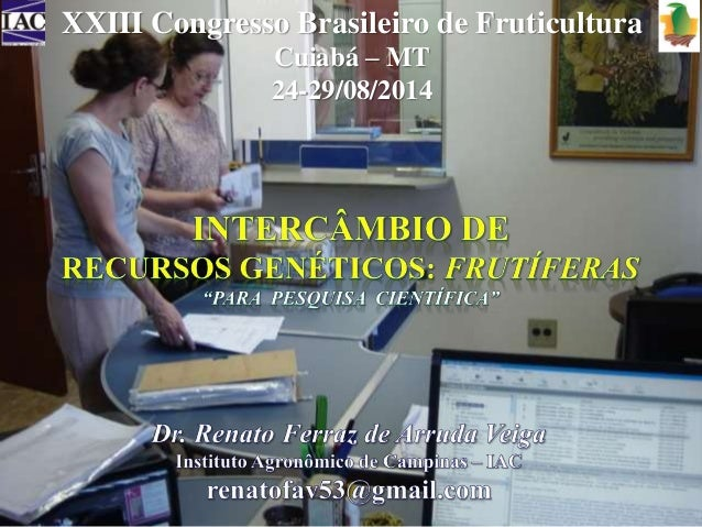 XXIII Congresso Brasileiro de Fruticultura  Cuiabá – MT  24-29/08/2014