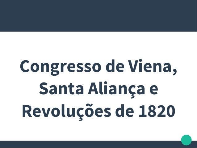 Congresso de Viena, Santa Aliança e Revoluções de 1820