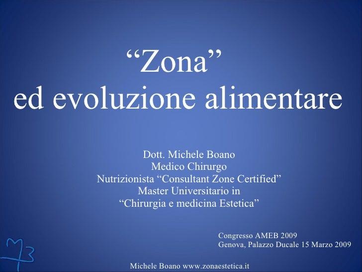 """"""" Zona""""  ed evoluzione alimentare Dott. Michele Boano Medico Chirurgo Nutrizionista """"Consultant Zone Certified"""" Master Uni..."""