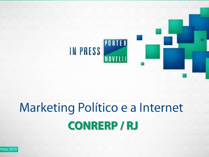 Marketing Político e a Internet CONRERP / RJ Maio 2010
