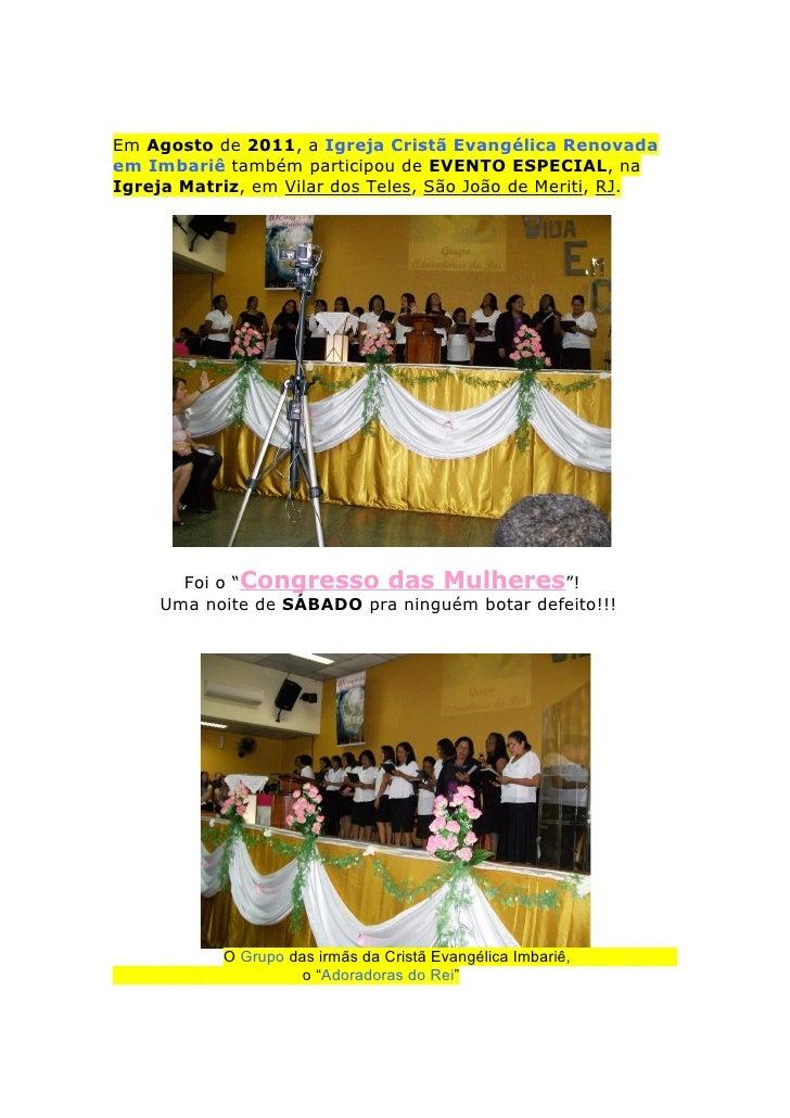 Em Agosto de 2011, a Igreja Cristã Evangélica Renovadaem Imbariê também participou de EVENTO ESPECIAL, naIgreja Matriz, em...