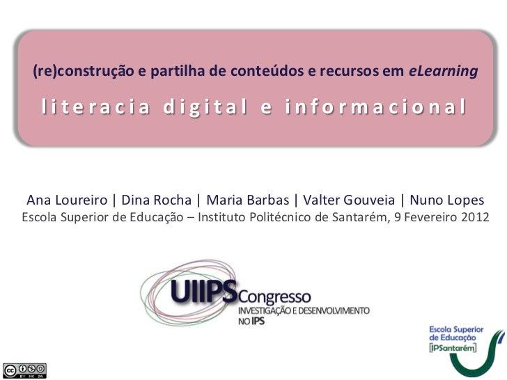 (re)construção e partilha de conteúdos e recursos em eLearning   literacia digital e informacionalAna Loureiro | Dina Roch...