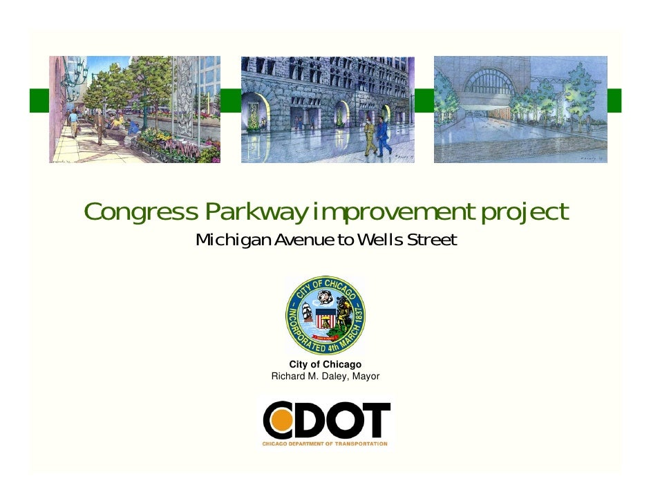 Congress Parkway improvement project         Michigan Avenue to Wells Street                          City of Chicago     ...