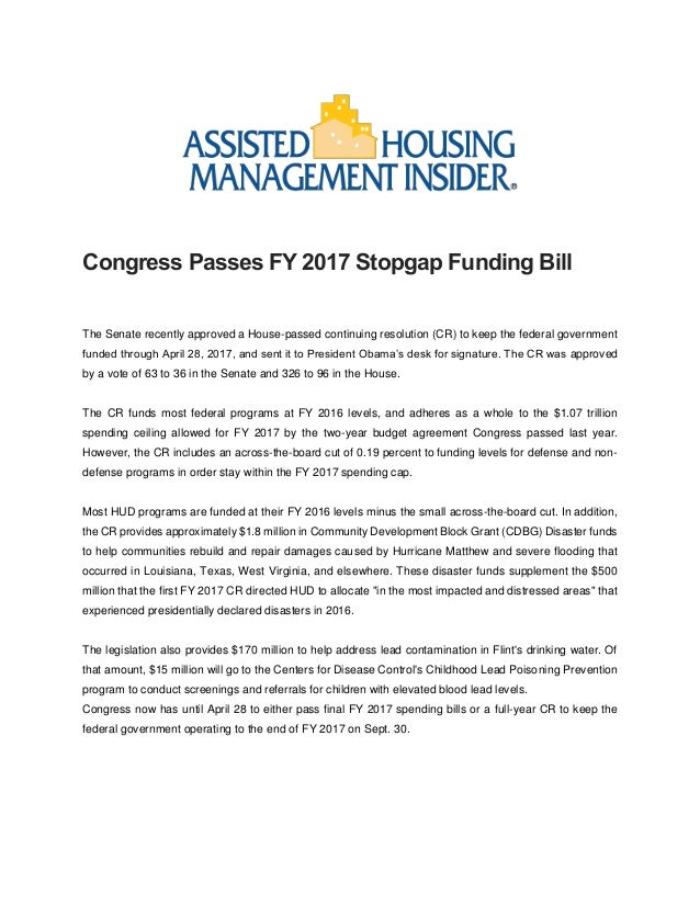 Congress Passes FY 2017 Stopgap Funding Bill The Senate recently approved a House-passed continuing resolution (CR) to kee...