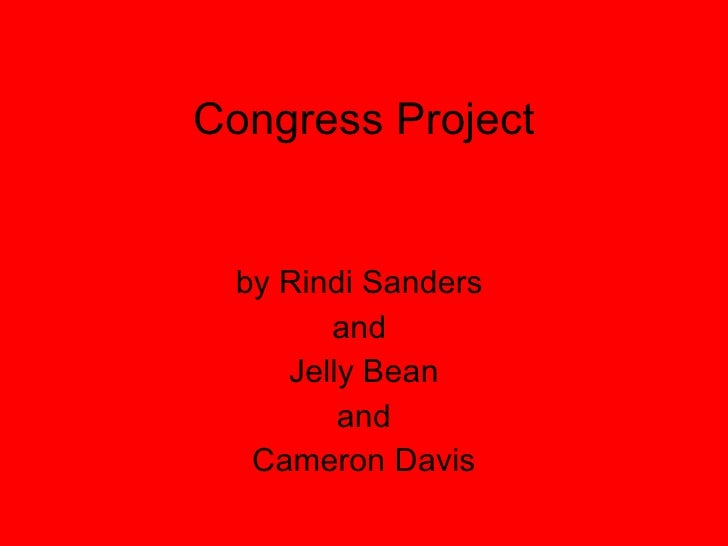 Congress Project by Rindi Sanders  and  Jelly Bean and Cameron Davis