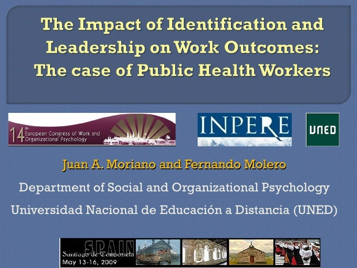 Juan A. Moriano and Fernando Molero  Department of Social and Organizational Psychology Universidad Nacional de Educación ...