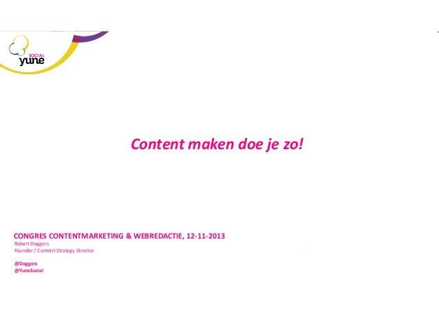SOCIAL  Content  maken  doe  je  zo!    CONGRES  CONTENTMARKETING  &  WEBREDACTIE,  12-‐11-‐2013   R...