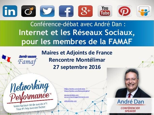Conférence-débat avec André Dan : Internet et les Réseaux Sociaux, pour les membres de la FAMAF Maires et Adjoints de Fran...