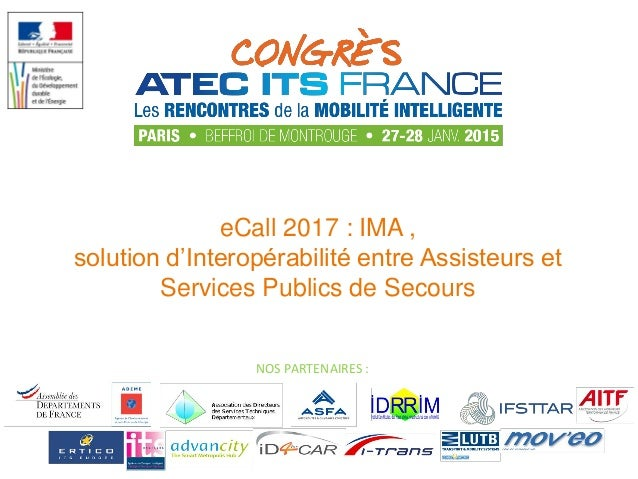 NOS PARTENAIRES : eCall 2017 : IMA , solution d'Interopérabilité entre Assisteurs et Services Publics de Secours