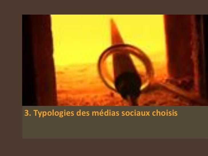 3. Typologies des médias sociaux choisis