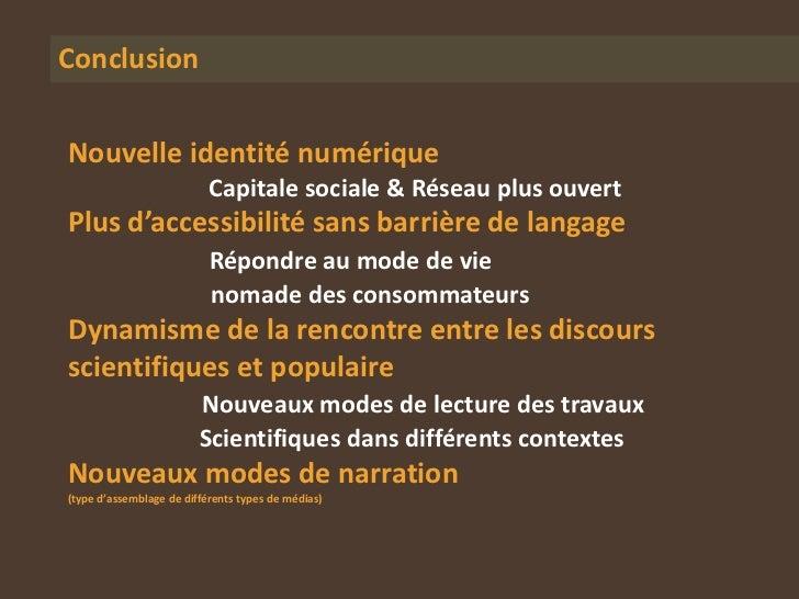 ConclusionNouvelle identité numérique                           Capitale sociale & Réseau plus ouvertPlus d'accessibilité ...