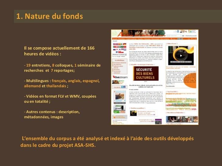 1. Nature du fonds  Il se compose actuellement de 166  heures de vidéos :  - 19 entretiens, 8 colloques, 1 séminaire de  r...