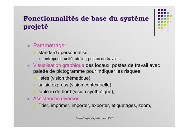 Fonctionnalités de base du système projeté Paramétrage: standard / personnalisé : entreprise, unité, atelier, postes de tr...