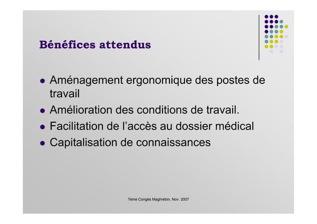 Bénéfices attendus Aménagement ergonomique des postes de travail Amélioration des conditions de travail. 7ème Congès Maghr...