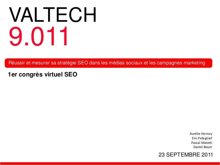 VALTECH9.011Réussir et mesurer sa stratégie SEO dans les médias sociaux et les campagnes marketing1er congrès virtuel SEO ...