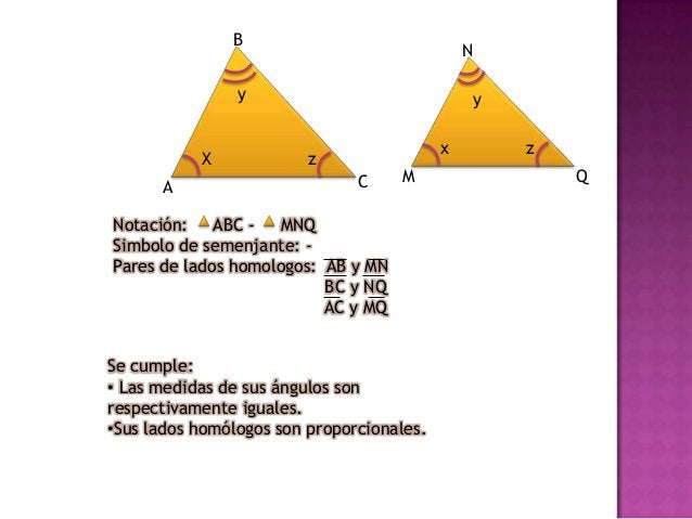 B  N  l  c  x A  M b  Si: m BAC = m NML c = b = k l n  x n  C  ABC -  MNL  L