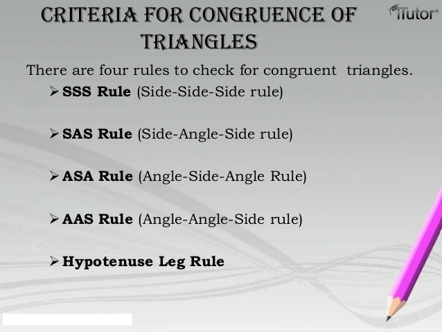 Criteria for Congruence ofTrianglesThere are four rules to check for congruent triangles.SSS Rule (Side-Side-Side rule)S...