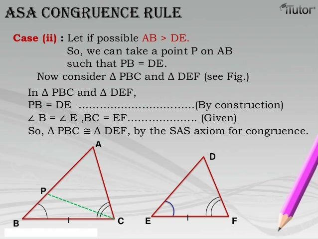 AB CDE FllCase (ii) : Let if possible AB > DE.So, we can take a point P on ABsuch that PB = DE.Now consider Δ PBC and Δ DE...