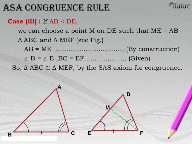 Case (iii) : If AB < DE,we can choose a point M on DE such that ME = ABΔ ABC and Δ MEF (see Fig.)AB = ME ……………………………(By co...