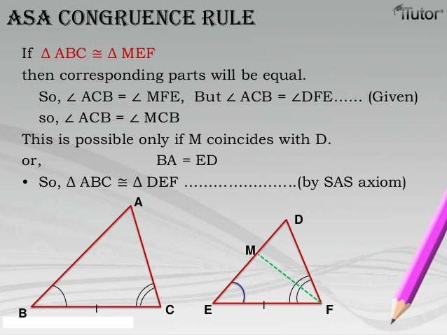 If Δ ABC ≅ Δ MEFthen corresponding parts will be equal.So, ∠ ACB = ∠ MFE, But ∠ ACB = ∠DFE…… (Given)so, ∠ ACB = ∠ MCBThis ...