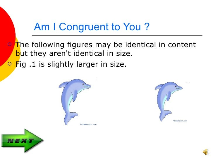 Am I Congruent to You ?   The following figures may be identical in content    but they arent identical in size.   Fig ....