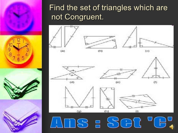 Find the set of triangles which arenot Congruent.