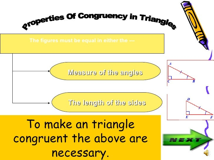 The figures must be equal in either the ---                 Measure of the angles                 The length of the sides ...