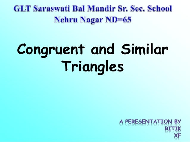 Congruent and Similar      Triangles