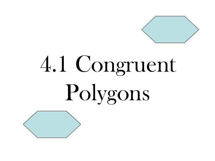 4.1 Congruent Polygons