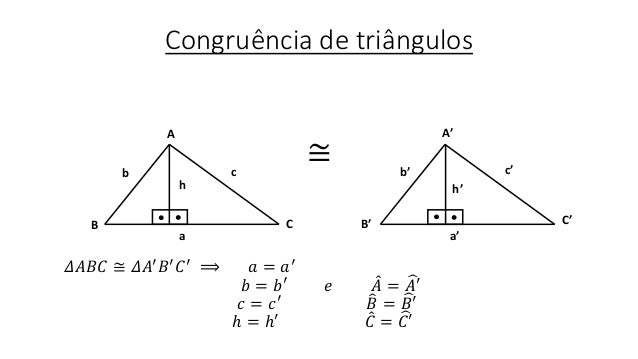 Congruência de triângulos ≅ 𝛥𝐴𝐵𝐶 ≅ 𝛥𝐴′ 𝐵′ 𝐶′ ⟹ 𝑎 = 𝑎′ 𝑏 = 𝑏′ 𝑒 𝐴 = 𝐴′ 𝑐 = 𝑐′ 𝐵 = 𝐵′ ℎ = ℎ′ 𝐶 = 𝐶′ A B C A' B' C' h h' a a'...