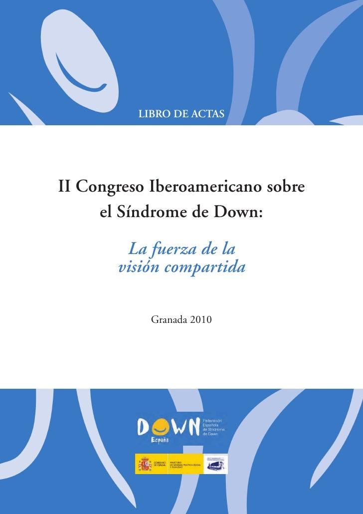 Libro de ActAsii congreso iberoamericano sobre      el síndrome de down:         La fuerza de la        visión compartida ...
