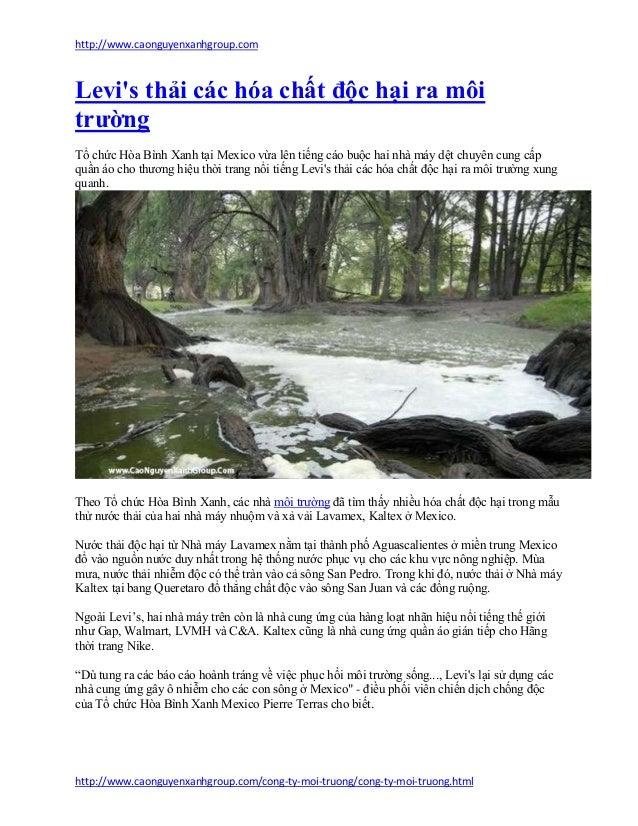 http://www.caonguyenxanhgroup.comLevis thải các hóa chất độc hại ra môitrườngTổ chức Hòa Bình Xanh tại Mexico vừa lên tiến...