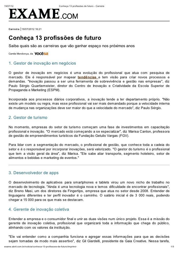 19/07/12                                          Conheça 13 profissões de futuro - Carreira    Carreira 19/07/2012 16:21 ...