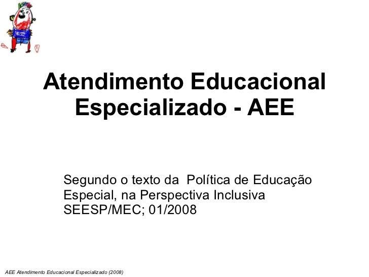 Atendimento Educacional Especializado - AEE Segundo o texto da  Política de Educação Especial, na Perspectiva Inclusiva  S...