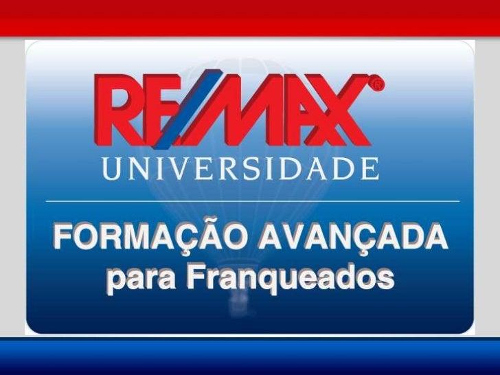 5 a 10 de novembro de 2012 Alphaville – Barueri - SP *A Universidade RE/MAX reserva-se o direito de alterar datas, horário...