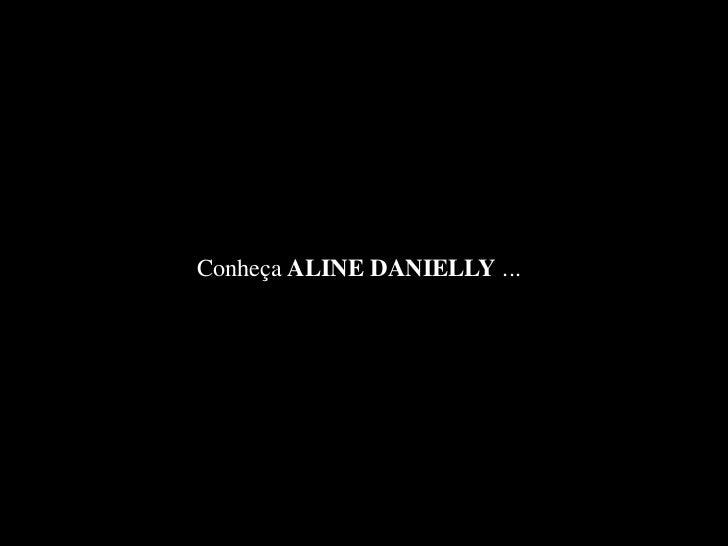 Conheça ALINE DANIELLY ...