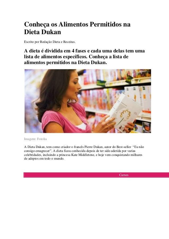 Conheça os Alimentos Permitidos na Dieta Dukan Escrito por Redação Dieta e Receitas.  A dieta é dividida em 4 fases e cada...