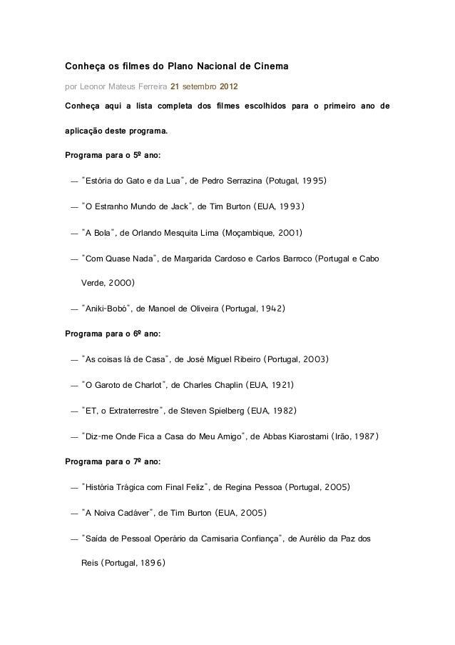 Conheça os filmes do Plano Nacional de Cinema por Leonor Mateus Ferreira 21 setembro 2012 Conheça aqui a lista completa do...