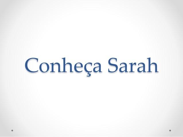 Conheça Sarah