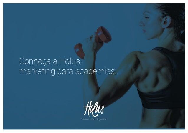 Conheça a Holus,marketing para academias.www.holusmarketing.com.br