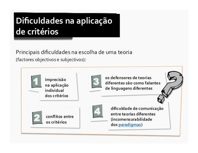 Dificuldades na aplicação de critérios Principais dificuldades na escolha de uma teoria  (factores...