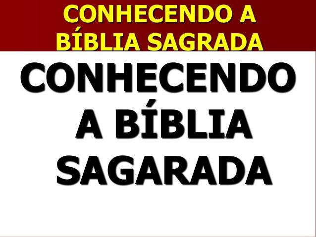 CONHECENDO ABÍBLIA SAGRADACONHECENDOA BÍBLIASAGARADA