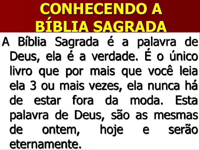 CONHECENDO ABÍBLIA SAGRADAA Bíblia Sagrada é a palavra deDeus, ela é a verdade. É o únicolivro que por mais que você leiae...