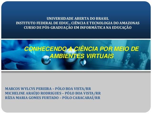 UNIVERSIDADE ABERTA DO BRASIL INSTITUTO FEDERAL DE EDUC., CIÊNCIA E TECNOLOGIA DO AMAZONAS CURSO DE PÓS-GRADUAÇÃO EM INFOR...