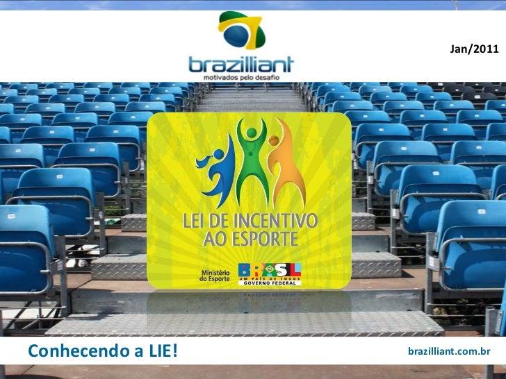 Jan/2011Conhecendo a LIE!   brazilliant.com.br